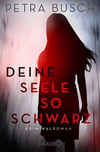 Buchseite und Rezensionen zu 'Deine Seele so schwarz: Kriminalroman' von Petra Busch