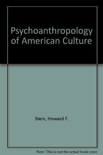 The Psychoanthropology of American Culture by Howard F  Stein (1985-08-02)
