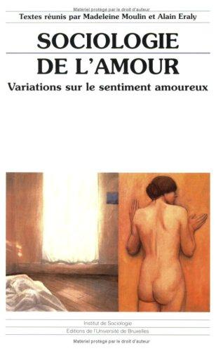 Sociologie de l'amour : Variations sur le sentiment amoureux
