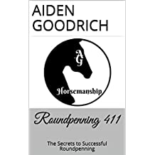 Roundpenning 411: The Secrets to Successful Roundpenning (English Edition)