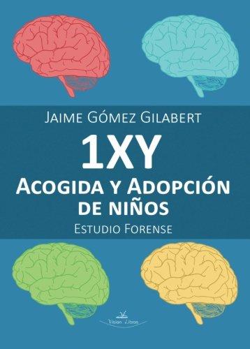 1XY - ACOGIDA Y ADOPCIÓN DE NIÑOS. ESTUDIO FORENSE (Psicología y salud) por Jaime Gómez Gilabert