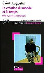 La création du monde et le temps: Livre XI extrait des «Confessions»