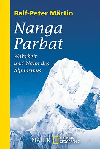 Nanga Parbat: Wahrheit und Wahn des Alpinismus