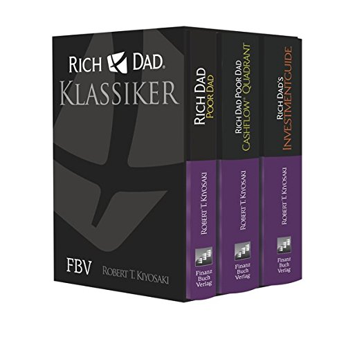 Rich Dad Poor Dad - Klassiker-Edition: Rich Dad, Poor Dad; Cashflow® Quadrant; Rich Dad\'s Investmentguide