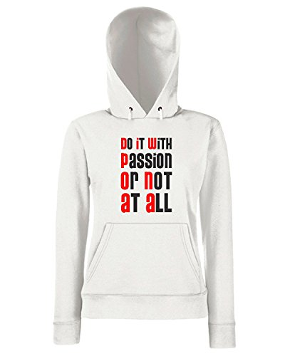 T-Shirtshock - Sweats a capuche Femme T0530 do it with passion or not all fun cool geek Blanc