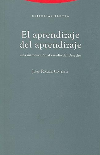 El aprendizaje del aprendizaje: Una introducción al estudio del Derecho (Estructuras y Procesos. Derecho) por Juan-Ramón Capella Hernández