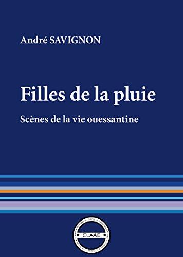 Filles de la pluie: Scènes de la vie ouessantine par André Savignon