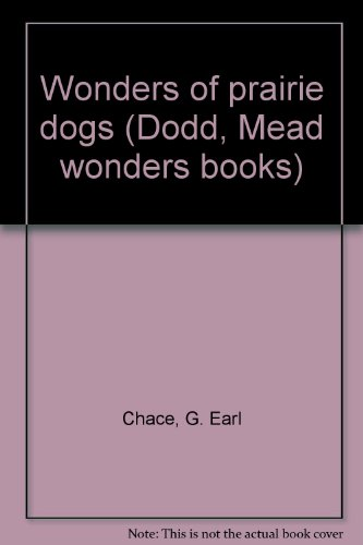 Title: Wonders of prairie dogs Dodd Mead wonders books