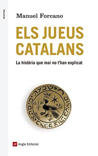Els jueus catalans: La història que mai no t'han explicat (Catalan Edition) por Manuel Forcano