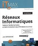 Réseaux Informatiques : Cours et Exercices corrigés - Notions fondamentales et Administration sous Windows ou Linux (4e édition)...