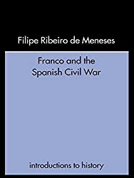 Franco and the Spanish Civil War (Introductions to History) by Filipe Ribeiro De Meneses (2001-02-24)