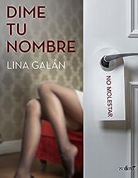 Dime tu nombre par Lina Galán