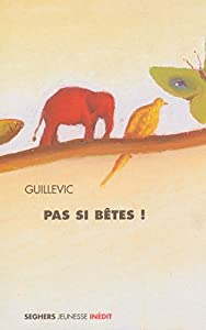 """Afficher """"Pas si bêtes !"""""""