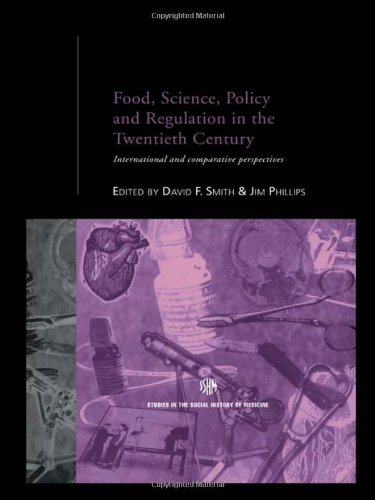 Food, Science, Policy and Regulation in the Twentieth Century: International and Comparative Perspectives (Routledge Studies in the Social History of Medicine)