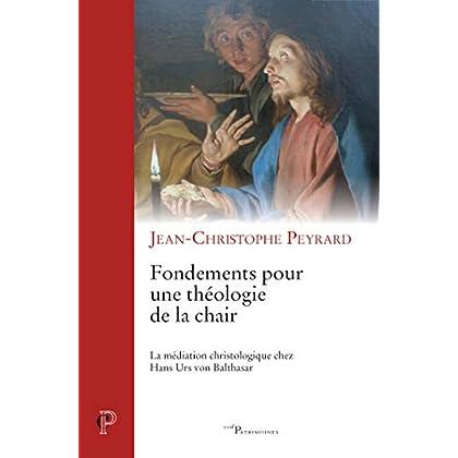 Fondements pour une théologie de la chair (Cerf-Patrimoines t. 49)