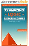 75 amazing logic riddles and games: Answers just one click away. (English Edition)