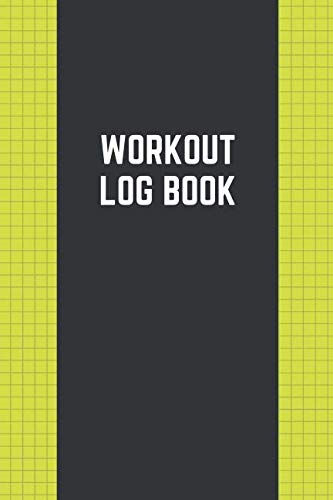 Workout Log Book: Undated Fitness and Workout Journal Notebook Cardio and Strength Training (Volume 4)
