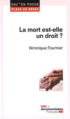 La mort est-elle un droit ? par Véronique Fournier