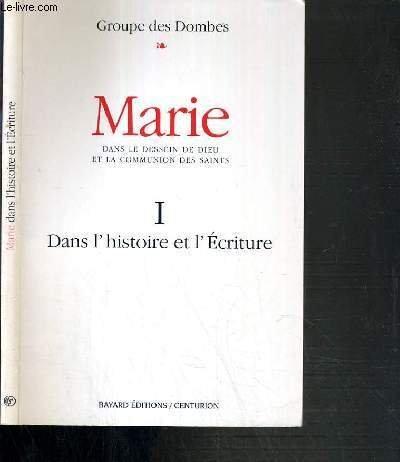 MARIE. Tome 1, Une lecture Oecuménique de l'histoire et de l'écriture