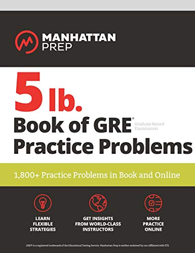 5 lb. Book of GRE Practice Problems: 1,800+ Practice Problems in Book and Online (Manhattan Prep 5 lb Series) (English Edition)