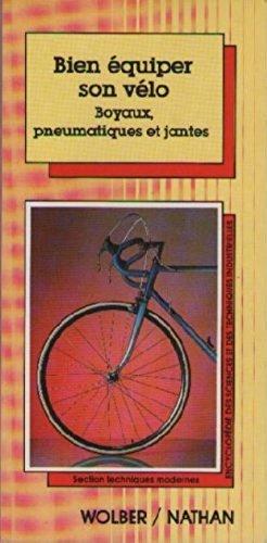 Bien équiper son vélo : Boyaux, pneumatiques et jantes (Encyclopédie des sciences et des techniques industrielles) par Claude Genzling (Reliure inconnue)