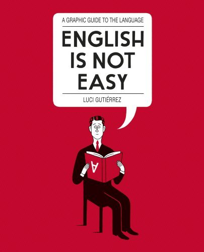 English is Not Easy: A Guide to the Language by Luci Gutierrez (2015-06-04)