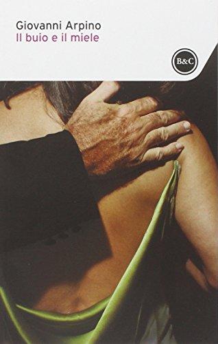 Il buio e il miele (I tascabili) por Giovanni Arpino