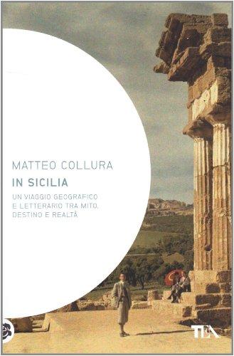 In Sicilia (Saggistica TEA) por Matteo Collura