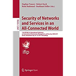 Security of Networks and Services in an All-Connected World: 11th IFIP WG 6.6 International Conference on Autonomous Infrastructure, Management, and Security, ... Notes in Computer Science Book 10356
