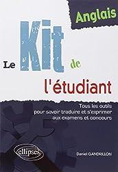 Anglais, le kit de l'étudiant, tous les outils pour savoir traduire et s'exprimer aux examens et concours