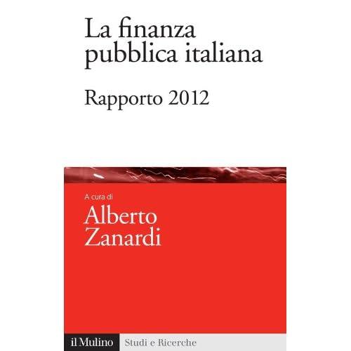 La Finanza Pubblica Italiana: Rapporto 2012 (Studi E Ricerche)