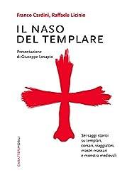 Il naso del templare. Sei saggi storici su templari, corsari, viaggiatori, mastri massari e monstra medievali (Italian Edition)