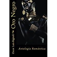 Oro Negro: Antología Romántica