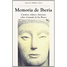 Memoria de Iberia. Cuentos, relatos e historias sobre el mundo de los Iberos (El Espejo Navegante)