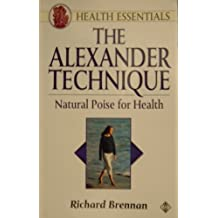 Alexander Technique: Natural Poise for Health