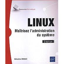 LINUX - Maîtrisez l'administration du système (5e édition)