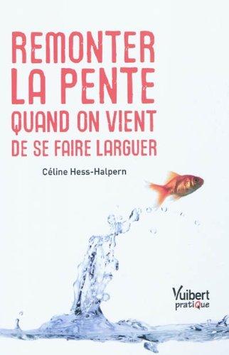 Remonter la pente quand on vient de se faire larguer par Céline Hess-Halpern