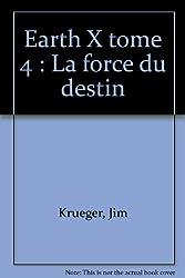 Earth X, tome 4 : La Force du Destin