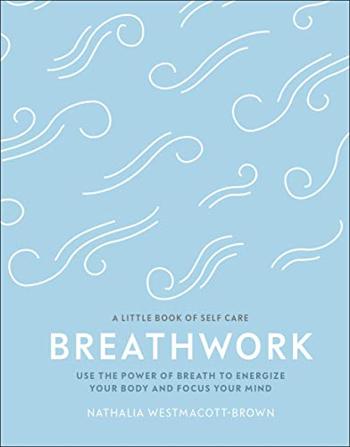 Breathwork: Use The Power Of Bre...