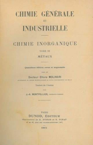 Chimie generale et industrielle. Chimie inorganique. Tome III. Metaux.