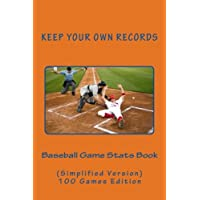 Baseball Game Stats Book: Keep Your Own Records Simplified Version: Volume 5