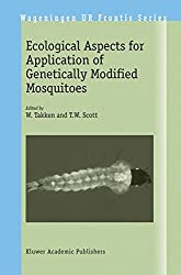 Ecological Aspects For Application Of Genetically Modified Mosquitoes (Wageningen Ur Frontis Series)