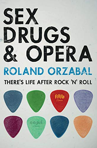 Sex, Drugs & Opera: There\'s Life After Rock \'n\' Roll