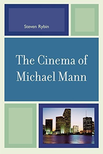 The Cinema of Michael Mann (Genre Film Auteurs) by Steven Rybin (2007-08-24)