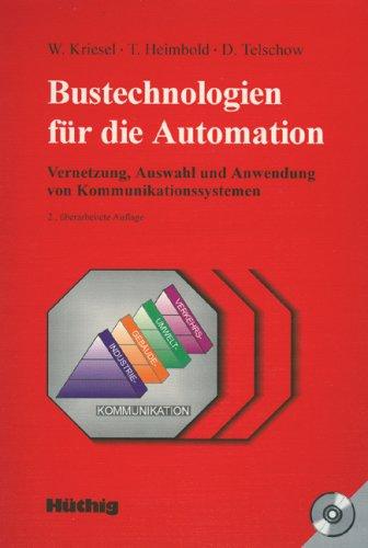 Bustechnologien für die Automation. Vernetzung, Auswahl und Anwendung von Kommunikationssystemen