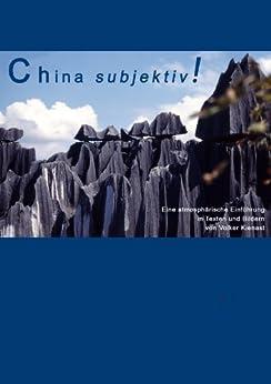 China subjektiv! (Subjektiv! Atmosphärische Reisebeschreibungen 3)