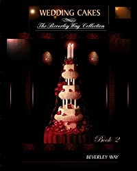 Wedding Cakes: The Beverley Way Collection: Volume 2