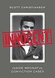 Innocent: Inside Wrongful Conviction Cases by Scott Christianson (2006-11-01)