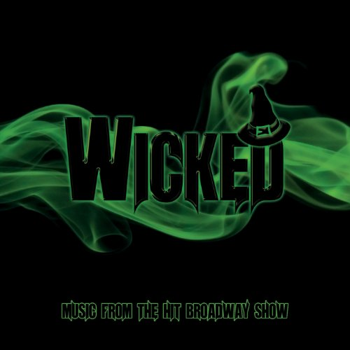 Wicked (Music from the Hit Broadway Show)