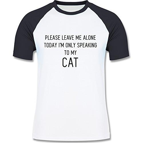 Statement Shirts - Please leave me alone, today I'm only speaking to my cat - zweifarbiges Baseballshirt für Männer Weiß/Navy Blau